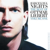 Couverture de l'album Barcelona Nights: The Best of Ottmar Liebert, Volume 1