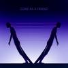 Couverture de l'album Gone as a Friend - Single