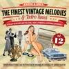 Cover of the album The Finest Vintage Melodies & Retro Tunes Vol. 12