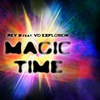 Cover of the album Magic Time (feat. VD Explosion) - Single