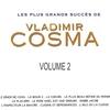 Cover of the album Les plus grands succès de Vladimir Cosma, vol. 2