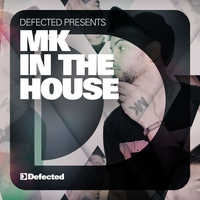 Couverture du titre Defected Presents MK In the House