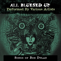 Couverture du titre All Blues'd Up: Songs of Bob Dylan
