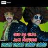 Couverture de l'album Disco Disco Good Good - Single