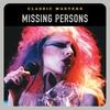 Couverture de l'album Classic Masters - Missing Persons