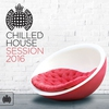 Cover of the album Chilled House Session 2016 - Ministry of Sound