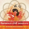 Cover of the album Flamenco Chill Sessions