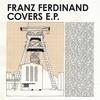 Couverture de l'album Franz Ferdinand Covers - EP