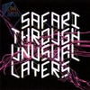 Cover of the album Safari Through Unusual Layers
