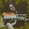 Couverture de l'album I've Always Kept a Unicorn - The Acoustic Sandy Denny