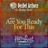 Cover of the track Are You Ready for This (feat. Roby Rob)