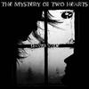 Couverture de l'album The Mystery Of Two Hearts Album