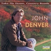 Cover of the album The John Denver Collection, Vol. 1: Take Me Home Country Roads