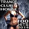 Cover of the album Trance Club House 100 Top Hits 2014