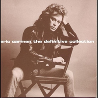 Cover of the track Eric Carmen: The Definitive Collection (Remastered)