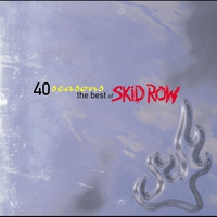 Cover of the track 40 Seasons: The Best of Skid Row