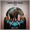 Couverture de l'album I Wanna Move With U - Single