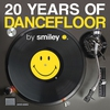 Couverture de l'album 20 Years of Dancefloor by Smiley