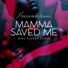 Couverture du titre Mamma Saved Me (Eric Kupper Remix)