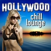 Cover of the album Hollywood Chill Lounge (Movie & Tv Best Themes Chilled Out Remixes)
