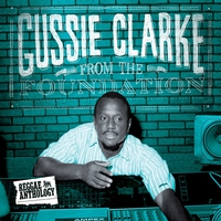 Couverture du titre Reggae Anthology: Gussie Clarke - From the Foundation