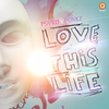 Couverture de l'album Love This Life - Single