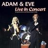 Cover of the album Adam & Eve: Live In Concert