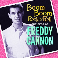 Cover of the track Boom Boom Rock 'N' Roll - The Best of Freddy Cannon