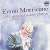Couverture de l'album Ennio Morricone 2016 - Greatest Movie Themes