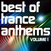 Couverture de l'album Best of Trance Anthems, Vol. 1 (A Classic Hands Up and Vocal Trance Selection)