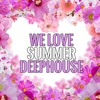 Cover of the album We Love Summer Deephouse