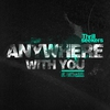 Couverture de l'album Anywhere With You - Single