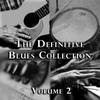 Cover of the album The Definitive Blues Collection, Vol. 2