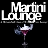 Couverture de l'album Martini Lounge - a Modern Collection of Electronic Euro Lounge