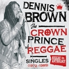 Cover of the album Reggae Anthology: Dennis Brown - Crown Prince of Reggae - Singles (1972-1985)