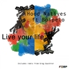 Cover of the album Live Your Life (feat. Bophelo) - EP