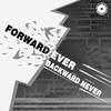 Cover of the album Forward Ever, Backward Never