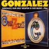 Couverture de l'album Gonzalez / Our Only Weapon Is Our Music