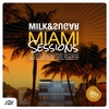 Couverture de l'album Miami Sessions 2013 (Compiled and Mixed by Milk & Sugar)
