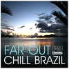 Cover of the album Far Out Chill Brazil 3