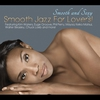 Couverture de l'album Smooth and Sexy - Smooth Jazz For Lovers!