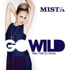 Cover of the album Go Wild (Take That DJ Home) [Remixes]