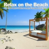 Cover of the album Relax On the Beach (The Best Island Chillout Lounge Places in the World)