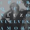 Couverture de l'album ¿Por qué no vuelves, amor? - Single