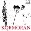 Couverture de l'album Kormorán: Egy ágyon, egy kenyéren - Biztató - Jut az ember (Hungaroton Classics) - Single