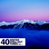 Cover of the album 40 Winter Chill Out Tunes, Vol. 1