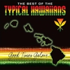 "Couverture de l'album The Best Of The Typical Hawaiians "" Good Times Galore """