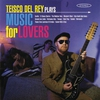 Cover of the album Teisco Del Rey Plays Music for Lovers