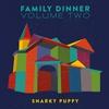 Couverture de l'album Family Dinner, Vol. 2 (Deluxe)