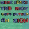 Cover of the album Mere Bears: The Riot Cops Bathed on Zion